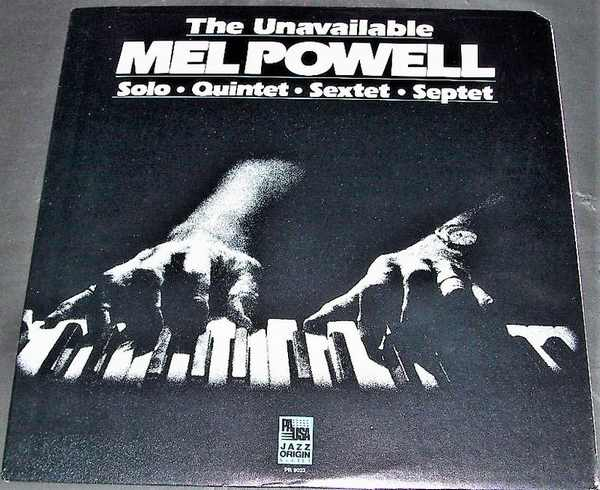 POWELL,  MEL - The Unavailable Mel Powell - LP