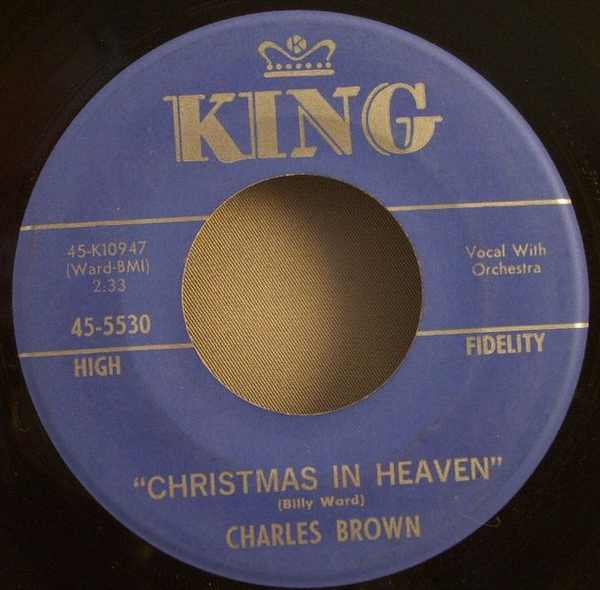 BROWN,  CHARLES - Christmas In Heaven / It's Christmas All Year Round - 7inch x 1
