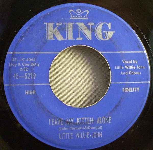 JOHN,  LITTLE WILLIE - Leave My Kitten Alone / Let Nobody Love You - 7inch x 1