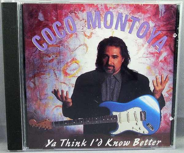 MONTOYA,  COCO - Ya Think I'd Know Better - CD
